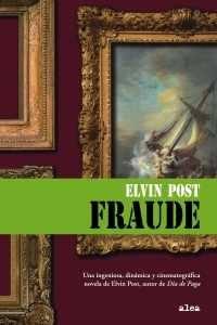 """""""Fraude"""", una gran novela de Elvin Post"""