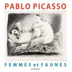 Picasso femmes et faunes