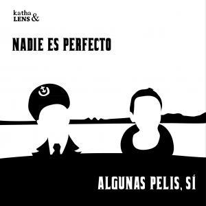 Katha & Lens Nadie es perfecto