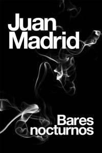 Juan Madrid Bares Nocturnos
